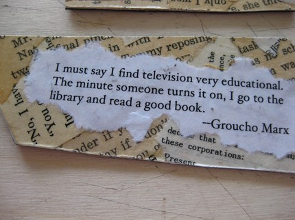 I must say, I find television very educational. The minute someone turns it on, I go to the library and read a good book.